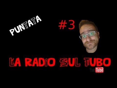 La Radio Sul Tubo #3