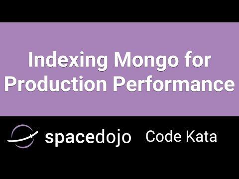 Indexing Mongo for Production Peformance - Spacedojo Code Kata