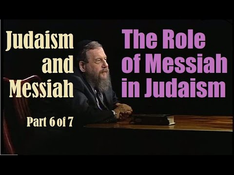 THE ROLE OF THE MESSIAH IN JUDAISM: Rabbi Schochet #6of 7 (reply2 one for israel maoz jews for jesus