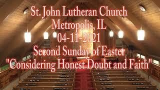 04-11-2021 Considering Honest Doubt and Faith