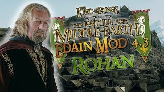 ⚔️ Battle for Middle-Earth 2 ⚔️ - Edain Mod 4.3 - Rohan - Riders of the Mark!
