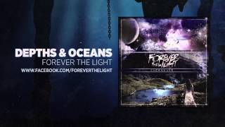"Forever The Light - ""Depths & Oceans"" - A BlankTV Premiere!"