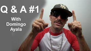 Questions and Answers with Domingo Ayala #1