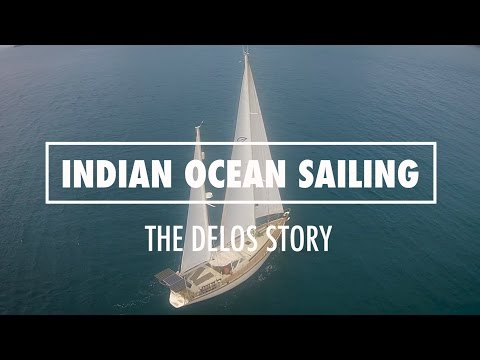 INDIAN OCEAN SAILING - The SV Delos Story