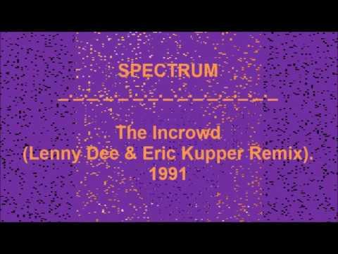 SPECTRUM - The Incrowd (Lenny Dee & Eric Kupper Remix). 1991