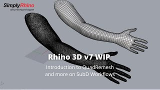 Rhino v7 WIP - An introduction to QuadRemesh and more on SubD workflows | from Simply Rhino