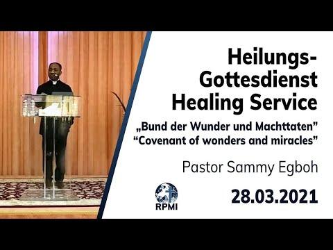 """RPMI-Heilungsgottesdienst - 28.03.2021 - Pastor Sammy Egboh """"Bund der Wunder und Machttaten"""""""