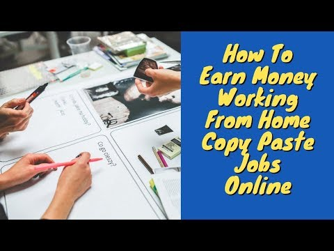 How To Earn Money Working From Home Copy Paste Jobs Online