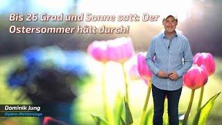 Geiles Osterwetter mit 26 Grad und Sonne ohne Ende! (Mod.: Dominik Jung)