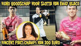 Video boodschap Slotta van Emily Black, Noah duikt op in de spits, Vincent pakt Champi van 300 euro!