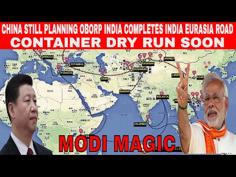 While China is still planning OBORP, India completes India Eurasia Road   container dry run soon
