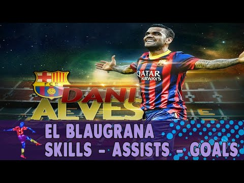 Dani Alves El Blaugrana - Skills Assists Goals