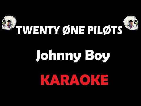 Twenty One Pilots - Johnny Boy (Karaoke)