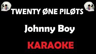 Twenty One Pilots Johnny Boy Karaoke
