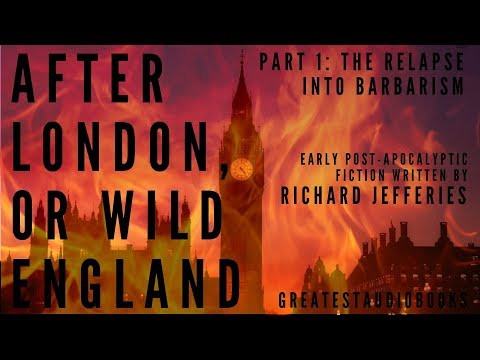 AFTER LONDON, OR WILD ENGLAND By Richard Jefferies (P1of2) - FULL AudioBook 🎧📖 | Greatest🌟AudioBooks