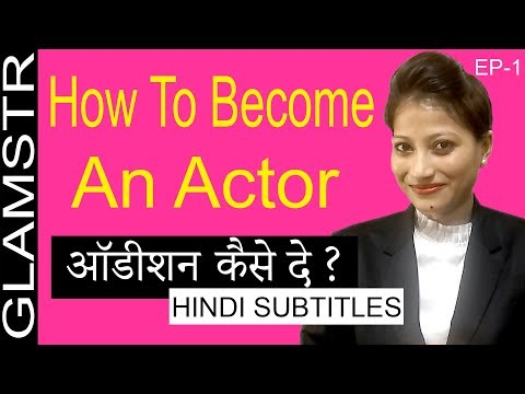 How to become an actor, 5 steps for becoming an actor and how to get into acting  [Hindi Subtitles]