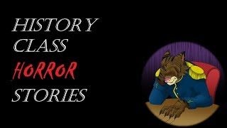History Class Horror Stories