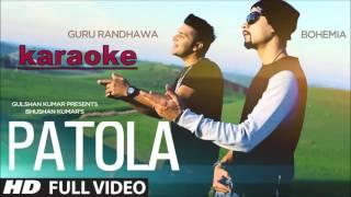 karaoke FOR Guru Randhawa's PATOLA | Latest Songs Punjabi Hits | 2016 |