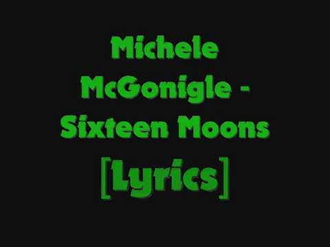 Michele McGonigle - Sixteen Moons [Lyrics]