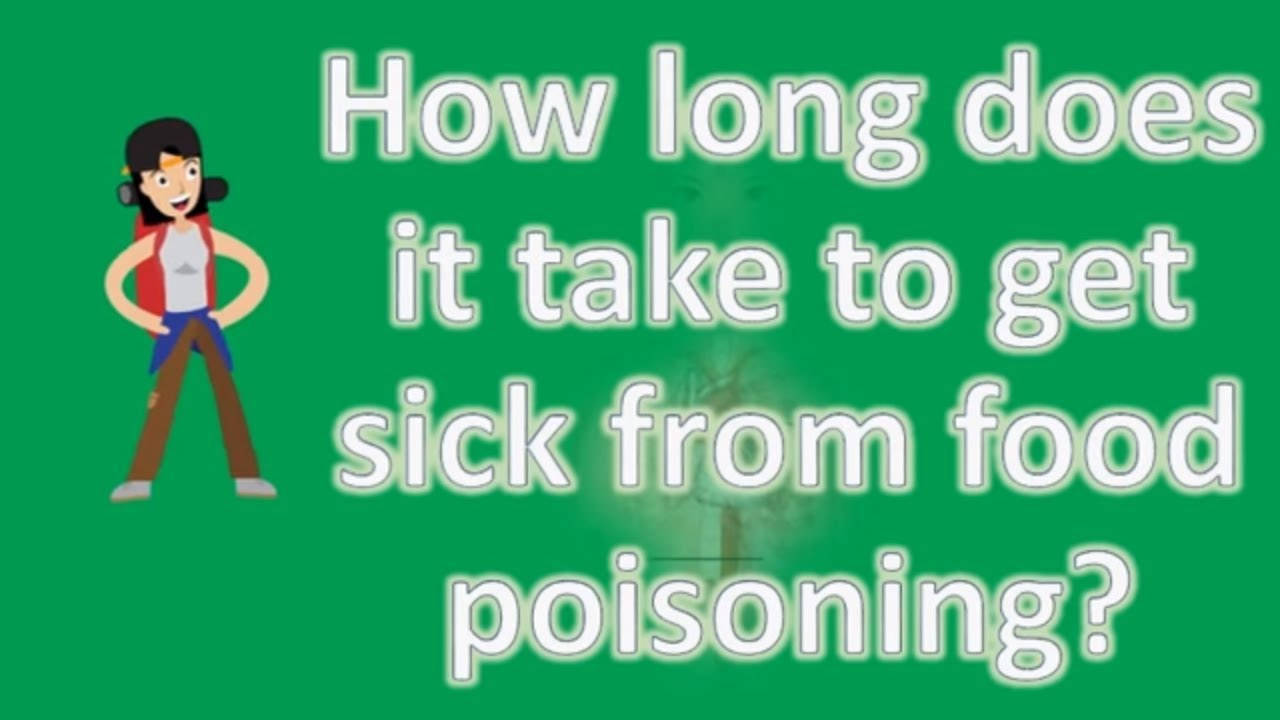 How Long Does It Take To Get Sick From Food Poisoning Better
