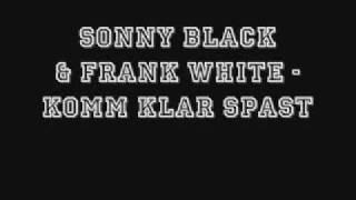 Sonny Black & Frank White - Komm klar Spast