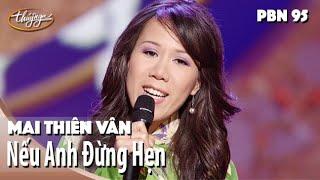 PBN 95 | Mai Thiên Vân - Nếu Anh Đừng Hẹn