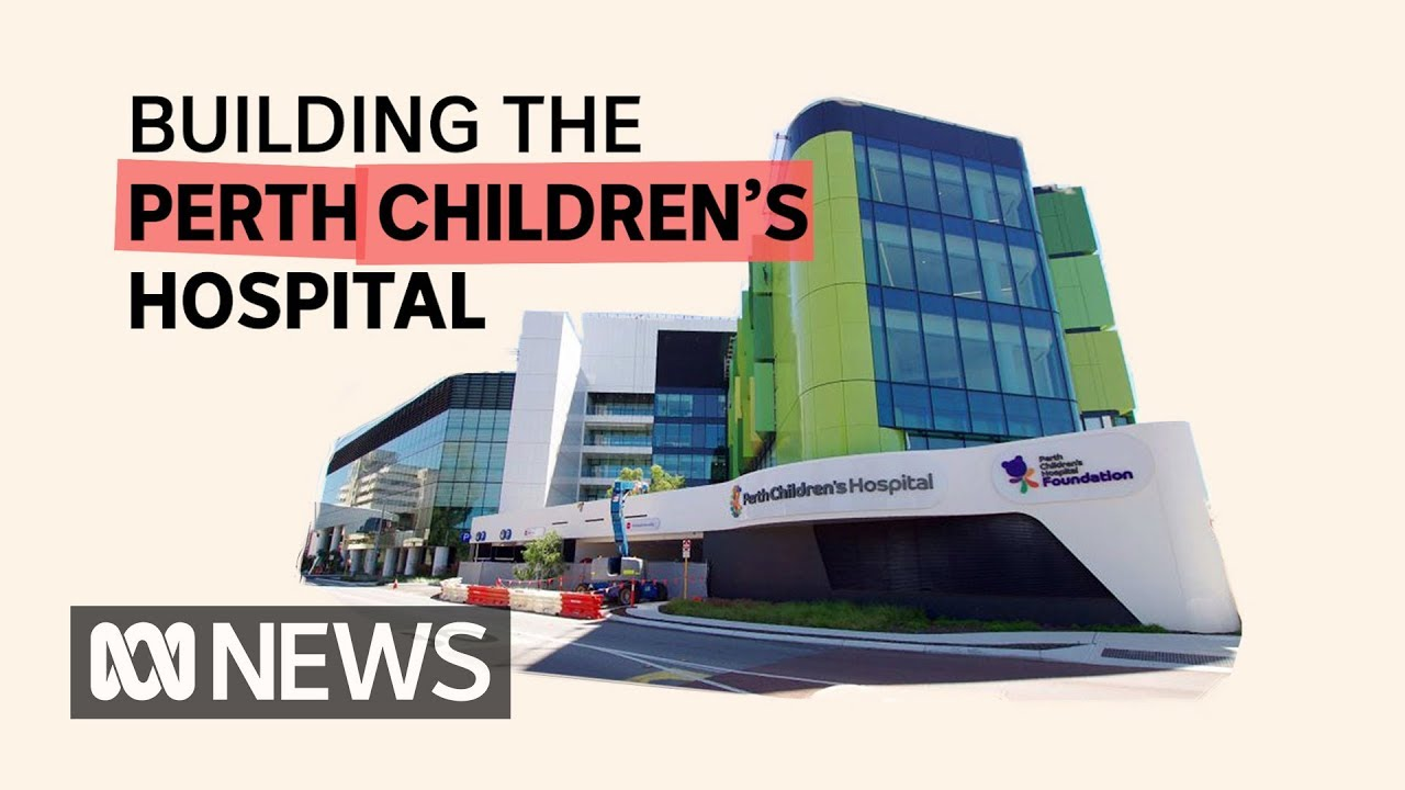 Whats On Perth Kids From Million Dollar Blowouts To Poisoned Water The Saga Of Perth Children S Hospital Abc News