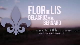 Delacruz part. Bernard - Flor de Lis (Acústico)