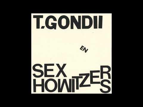 T.Gondii/Sex Howitzers - Keihard (full)