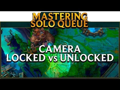✍LoL School Mastering SoloQ: Camera Locked VS Unlucked ❞