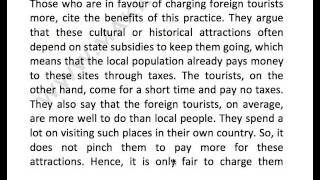 Some people think foreign visitors should be charged more than local when they visit the cultural and historical attractions in a country. to what ext...