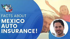 IMPORTANT FACTS ABOUT MEXICO AUTO INSURANCE  - West Coast Mexico Insurance