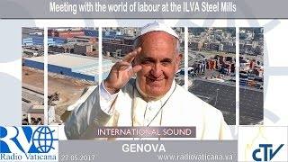 2017.05.27 Pope Francis in Genoa - Meeting with the World of Labour
