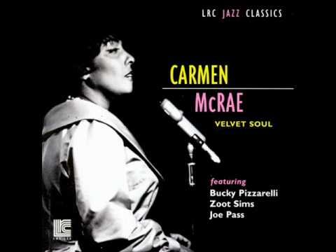 Carmen McRae - You're Mine, You - Velvet Soul