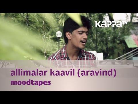 Moodtapes - Allimalar Kaavil - Aravind...