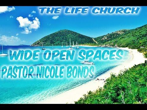 Wide Open Spaces - Pastor Nicole Bonds
