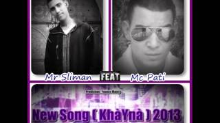 Mr Sliman Feat Mc Pati (Khayna) New 2013