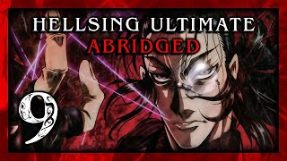 Hellsing Ultimate Abridged Episode 9 - Team Four Star (TFS)