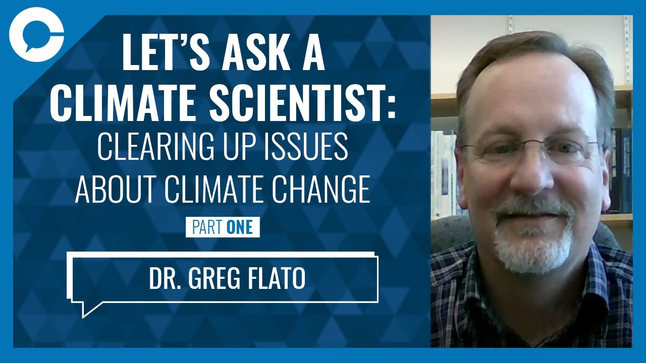Clearing up the issues about climate change (w/ Greg Flato ...