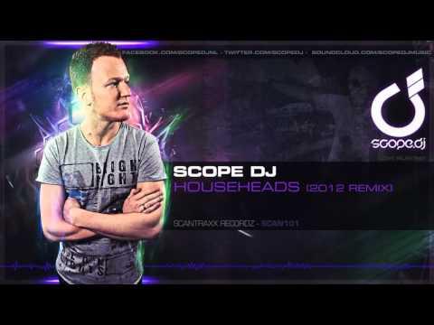Scope DJ - Househeads (2012 Remix)