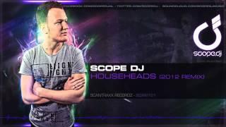 Gambar cover Scope DJ - Househeads (2012 Remix)