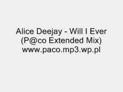Alice Deejay - Will I Ever (P@co Extended Mix).wmv mp3