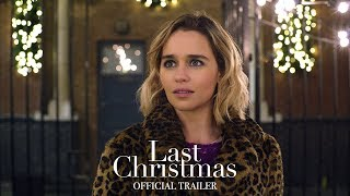 Last Christmas (2019) - Official Trailer - Emilia Clarke, Henry Golding, Michelle Yeoh, Emma Thompson