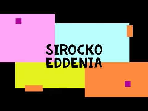 SIROCKO : Eddenia