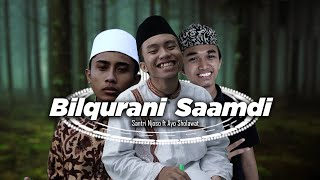 Bil Qur'ani Saamdhi Al Banjari Cover Santri Njoso Ft Ayo Sholawat