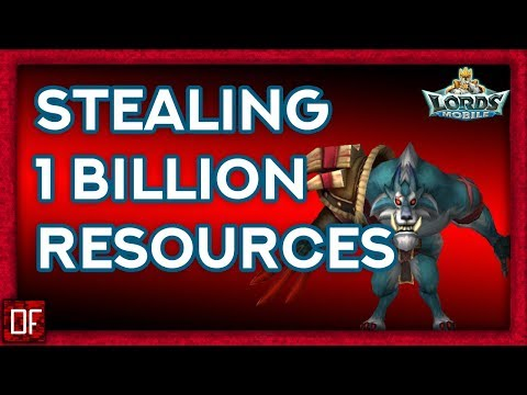Lords Mobile: Stealing 1 Billion Resources!