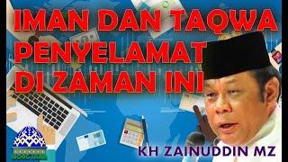 Download lagu KH Zainuddin MZ - Iman dan Taqwa Penyelamat di Zaman ini