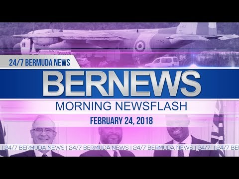 Bernews Newsflash For Saturday February 24, 2018