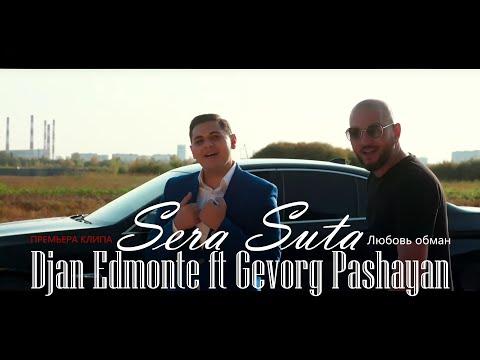 Djan Edmonte ft Gevorg Pashayan - Sera Suta (2019)