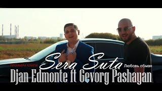 Смотреть клип Djan Edmonte Ft Gevorg Pashayan - Sera Suta